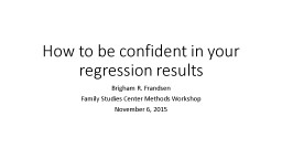 How to be confident in your regression results