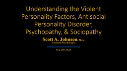 Understanding the Violent Personality Factors, Antisocial Personality Disorder, Psychopathy, &