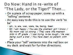 On a piece of scrap paper, come up with a �telling� sentence