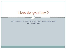 Tips to help you ace every interview and get the job!