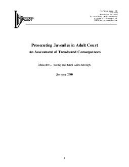 Prosecuting Juveniles in Adult Court An Assessment of Trends and Consequences Malcolm C