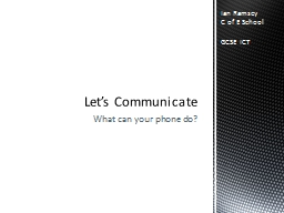 What can your phone do? Let�s Communicate