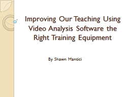 Improving Our Teaching Using  Video Analysis Software