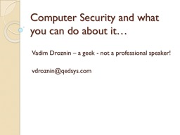 Computer Security and what you can do about it�