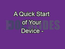 A Quick Start of Your Device -