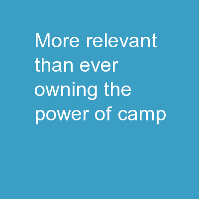 More Relevant Than Ever Owning the Power of Camp