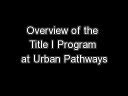 Overview of the Title I Program at Urban Pathways