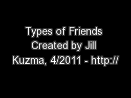 Types of Friends Created by Jill Kuzma, 4/2011 - http://