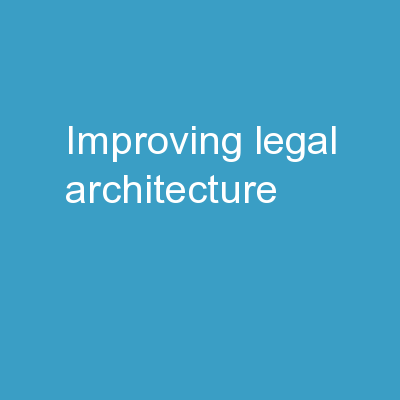 Improving Legal Architecture PowerPoint PPT Presentation