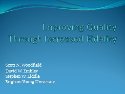 Improving Quality Through Increased Fidelity