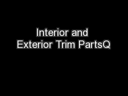 Interior and Exterior Trim PartsQ