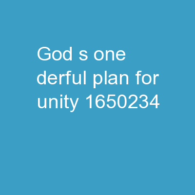 God�s �One- derful � Plan for Unity