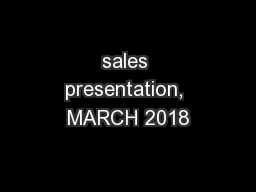 sales presentation, MARCH 2018