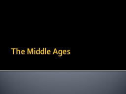 The Middle Ages Standard: 7.34 � Demonstrate understanding of the conflict and cooperation betwee