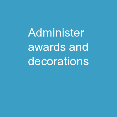 Administer Awards and Decorations PowerPoint PPT Presentation