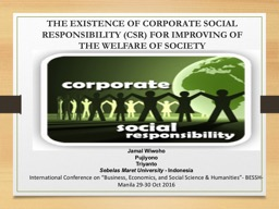 THE EXISTENCE OF CORPORATE SOCIAL RESPONSIBILITY (CSR) FOR IMPROVING OF THE WELFARE OF SOCIETY