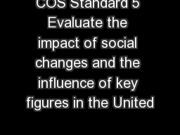 COS Standard 5 Evaluate the impact of social changes and the influence of key figures in the United