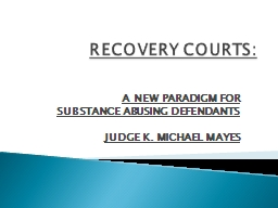 RECOVERY COURTS: A NEW PARADIGM FOR