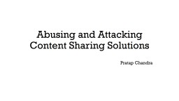 Abusing and Attacking Content Sharing Solutions