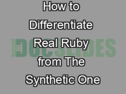 How to Differentiate Real Ruby from The Synthetic One