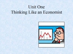 Unit One Thinking Like an Economist