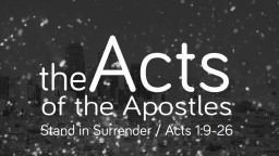 Stand in Surrender / Acts 1:9-26