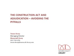 THE CONSTRUCTION ACT AND ADJUDICATION – AVOIDING THE PITFALLS