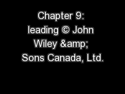 Chapter 9: leading � John Wiley & Sons Canada, Ltd.