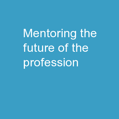 Mentoring: the future of the profession PowerPoint PPT Presentation