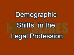 Demographic Shifts  in the Legal Profession
