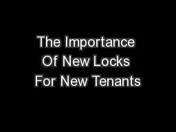 The Importance Of New Locks For New Tenants