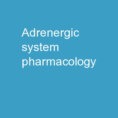 ADRENERGIC SYSTEM PHARMACOLOGY
