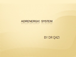 ADRENERGIC SYSTEM BY DR QAZI