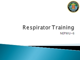 Respirator Training NEPMU-6
