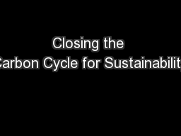 Closing the Carbon Cycle for Sustainability