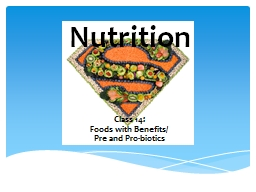 Nutrition Class 14:  Foods
