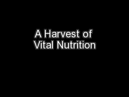A Harvest of Vital Nutrition