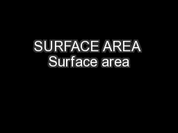 SURFACE AREA Surface area