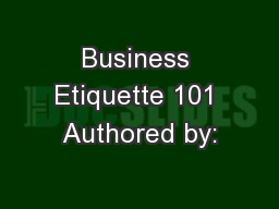 Business Etiquette 101 Authored by: