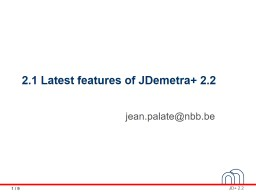 2.1 Latest features of JDemetra  2.2