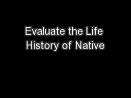Evaluate the Life History of Native