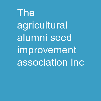 The Agricultural Alumni Seed Improvement Association, Inc.