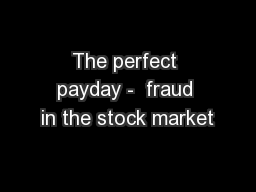 The perfect payday -  fraud in the stock market