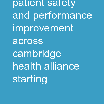 Diffusion  of Patient Safety and Performance Improvement across Cambridge Health Alliance: Starting