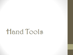 Hand Tools Hammers		 Two types( claw and ball peen)