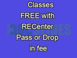 Classes FREE with RECenter Pass or Drop in fee