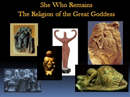 She Who Remains The Religion of the Great Goddess