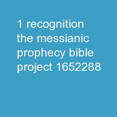 1 RECOGNITION THE MESSIANIC PROPHECY BIBLE PROJECT PowerPoint Presentation, PPT - DocSlides