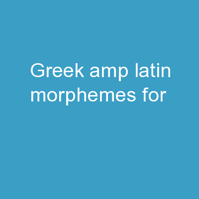 Greek & Latin  Morphemes for