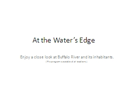 At the Water's Edge Enjoy a close look at Buffalo River and its inhabitants